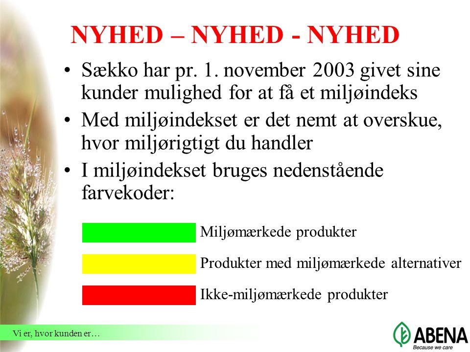 Vi er, hvor kunden er… NYHED – NYHED - NYHED Sækko har pr.