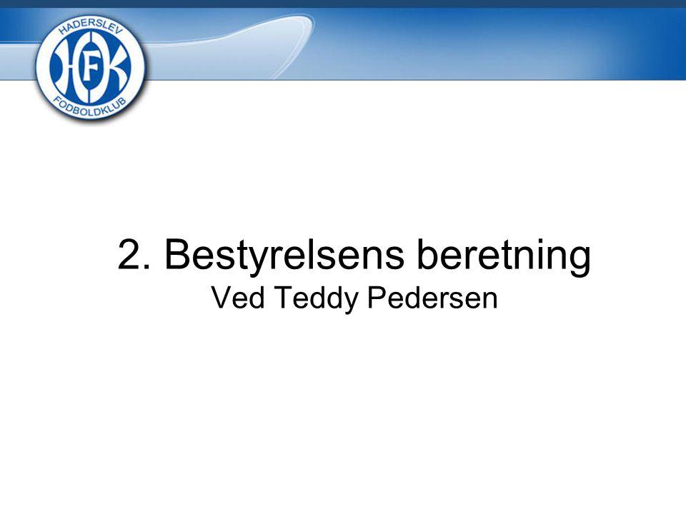 2. Bestyrelsens beretning Ved Teddy Pedersen