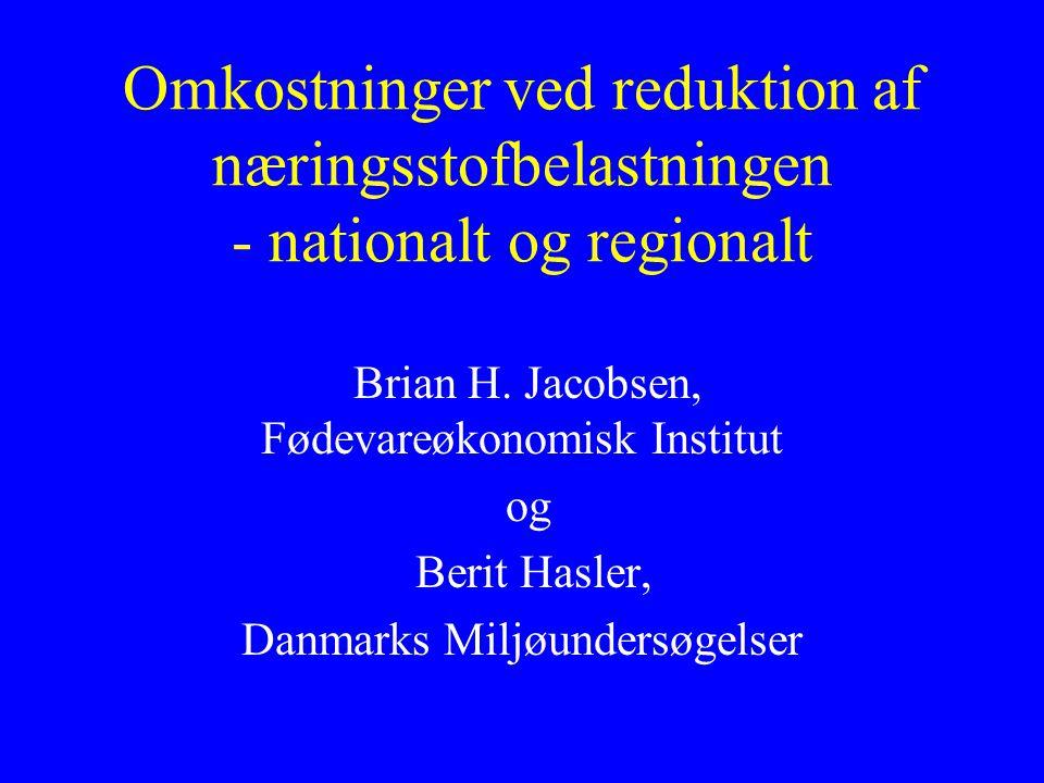 Omkostninger ved reduktion af næringsstofbelastningen - nationalt og regionalt Brian H.