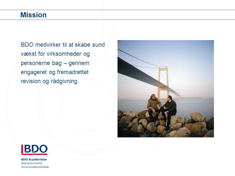 Mission BDO medvirker til at skabe sund vækst for virksomheder og personerne bag – gennem engageret og fremadrettet revision og rådgivning.