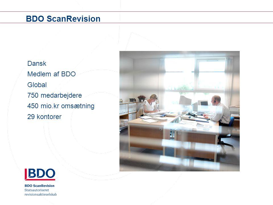 BDO ScanRevision Dansk Medlem af BDO Global 750 medarbejdere 450 mio.kr omsætning 29 kontorer