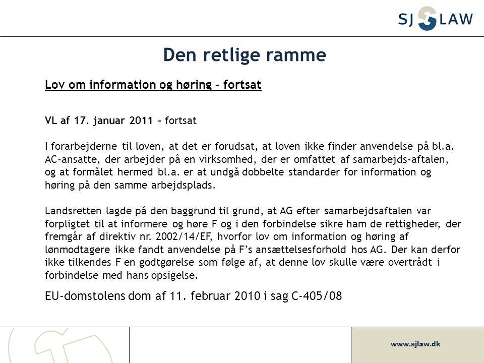 www.sjlaw.dk Den retlige ramme Lov om information og høring – fortsat VL af 17.
