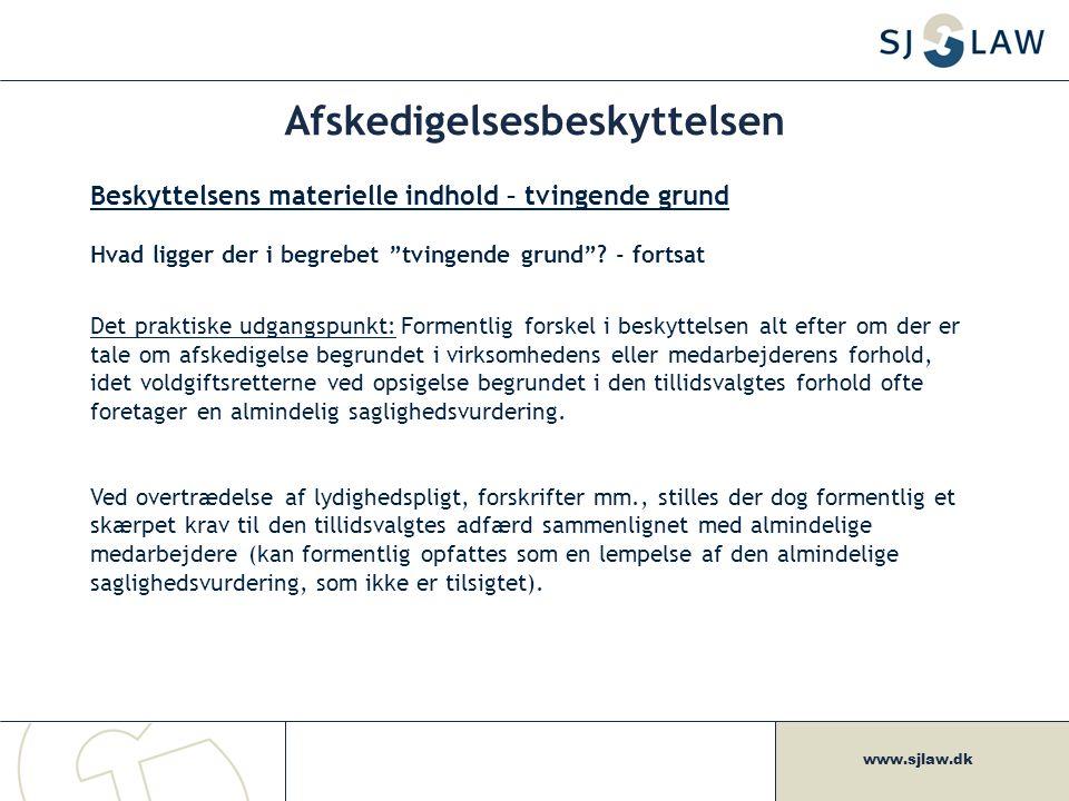 www.sjlaw.dk Afskedigelsesbeskyttelsen Beskyttelsens materielle indhold – tvingende grund Hvad ligger der i begrebet tvingende grund .
