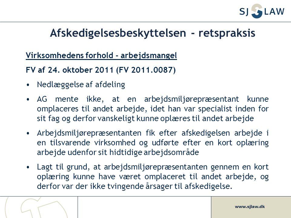 www.sjlaw.dk Afskedigelsesbeskyttelsen - retspraksis Virksomhedens forhold - arbejdsmangel FV af 24.
