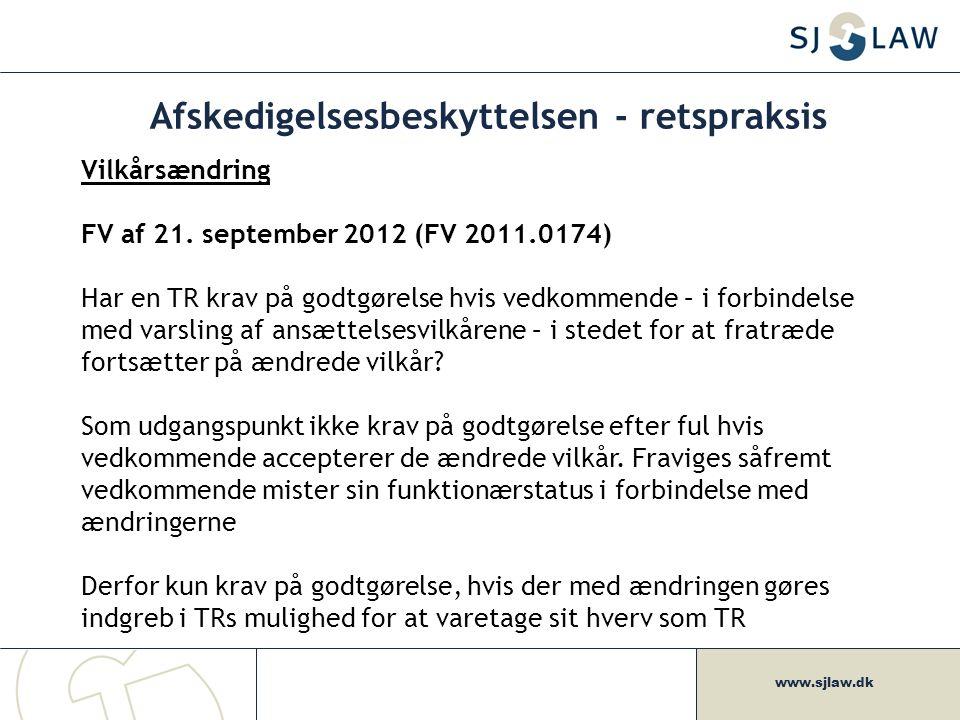 www.sjlaw.dk Afskedigelsesbeskyttelsen - retspraksis Vilkårsændring FV af 21.