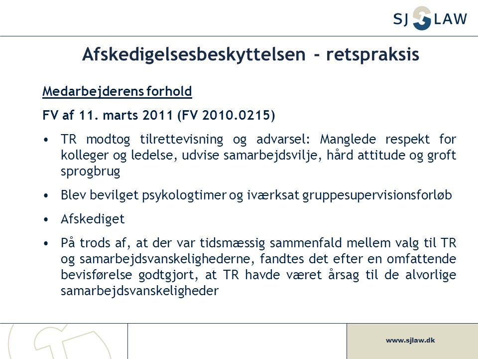 www.sjlaw.dk Afskedigelsesbeskyttelsen - retspraksis Medarbejderens forhold FV af 11.