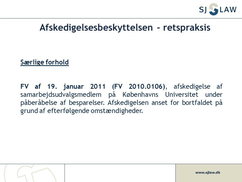 www.sjlaw.dk Afskedigelsesbeskyttelsen - retspraksis Særlige forhold FV af 19.