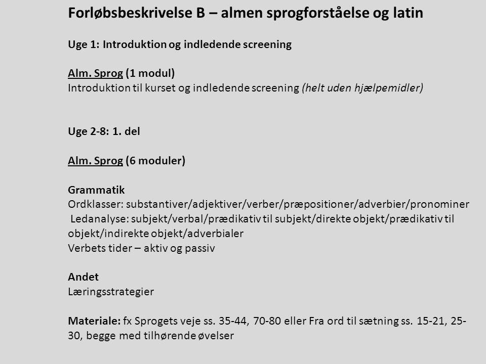 Forløbsbeskrivelse B – almen sprogforståelse og latin Uge 1: Introduktion og indledende screening Alm.