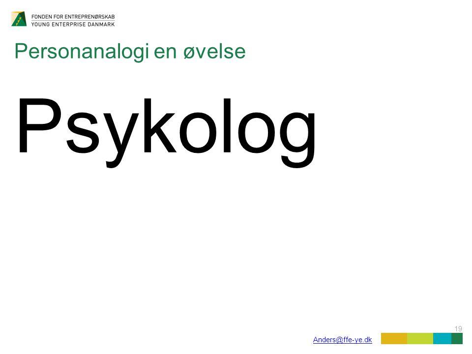 19 Anders@ffe-ye.dk Personanalogi en øvelse Psykolog