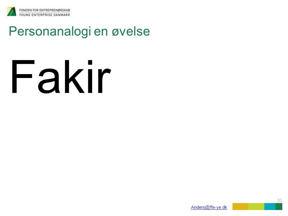 20 Anders@ffe-ye.dk Personanalogi en øvelse Fakir