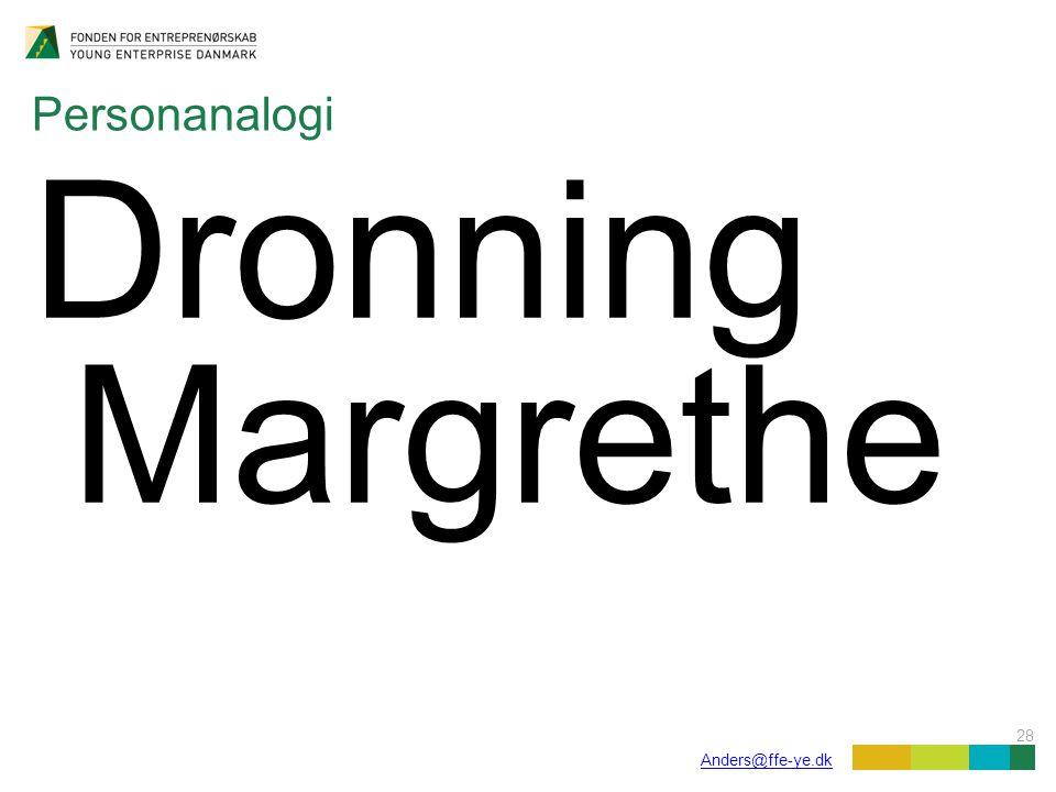 28 Anders@ffe-ye.dk Personanalogi Dronning Margrethe