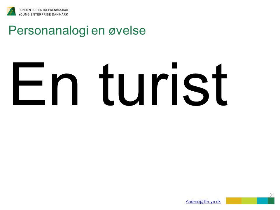 31 Anders@ffe-ye.dk Personanalogi en øvelse En turist