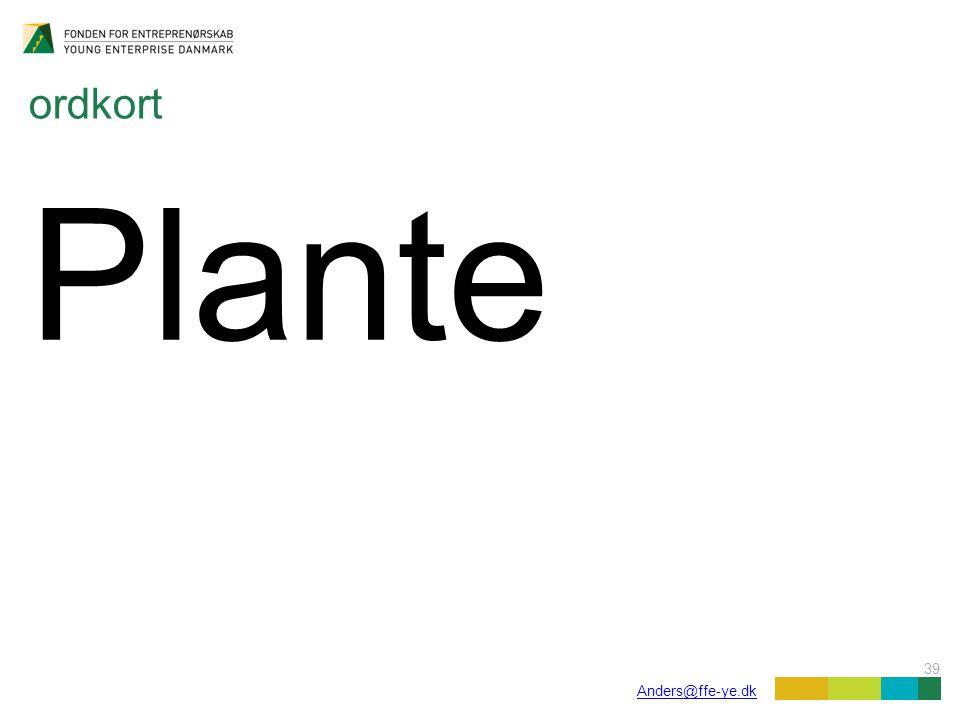 39 Anders@ffe-ye.dk ordkort Plante