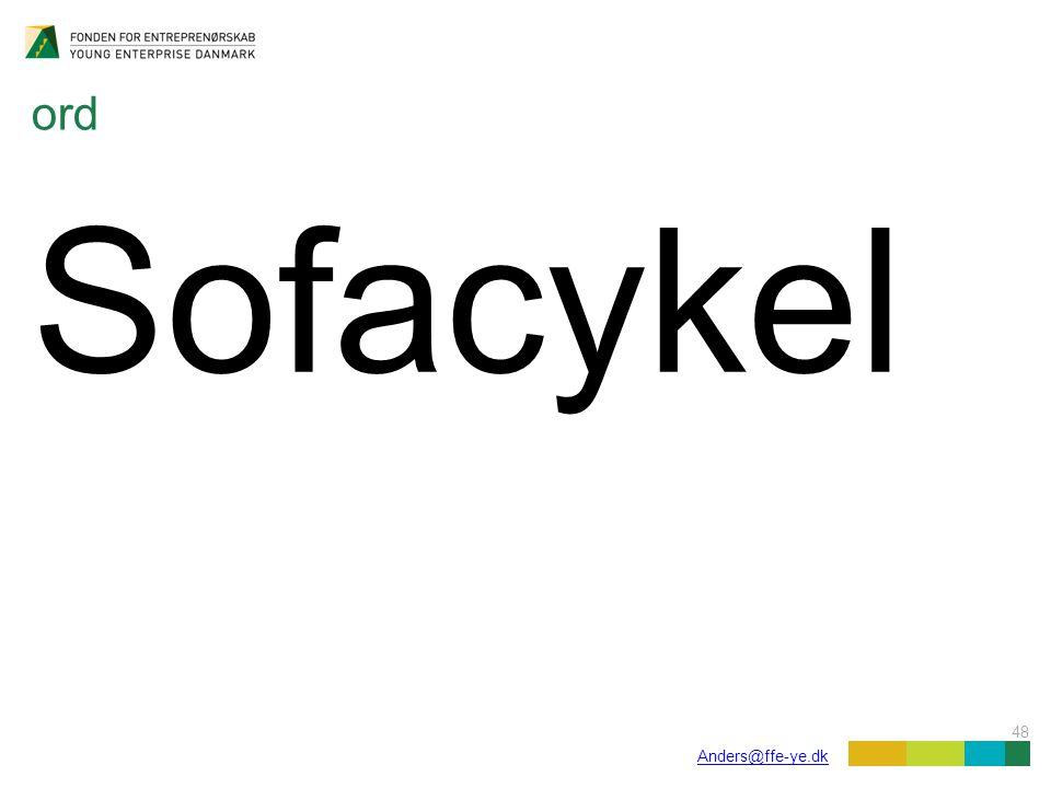 48 Anders@ffe-ye.dk ord Sofacykel