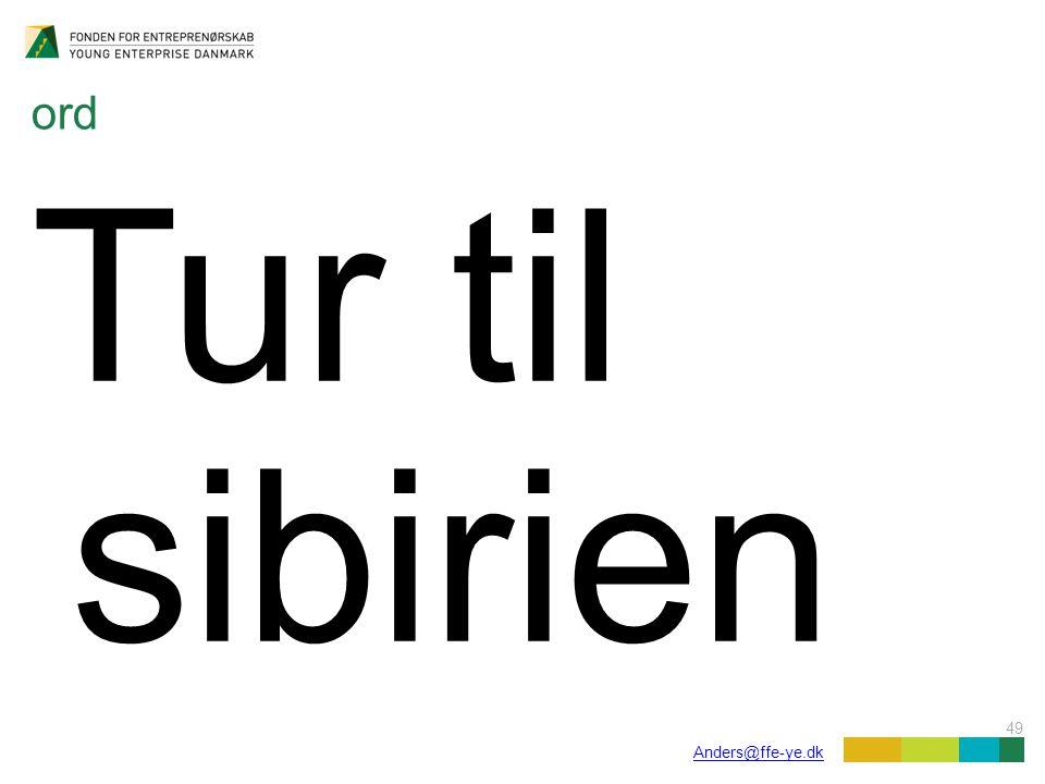 49 Anders@ffe-ye.dk ord Tur til sibirien