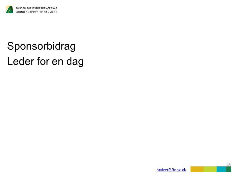 56 Anders@ffe-ye.dk Sponsorbidrag Leder for en dag