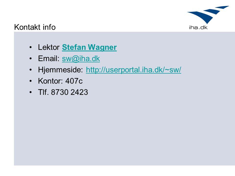 Kontakt info Lektor Stefan WagnerStefan Wagner Email: sw@iha.dksw@iha.dk Hjemmeside: http://userportal.iha.dk/~sw/http://userportal.iha.dk/~sw/ Kontor: 407c Tlf.
