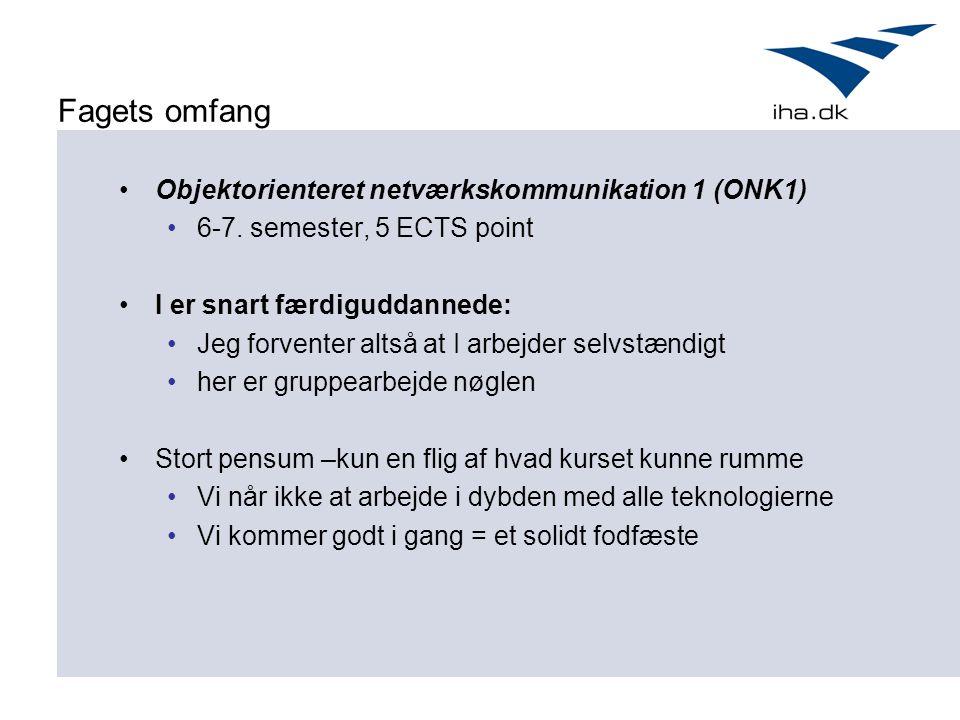Fagets omfang Objektorienteret netværkskommunikation 1 (ONK1) 6-7.
