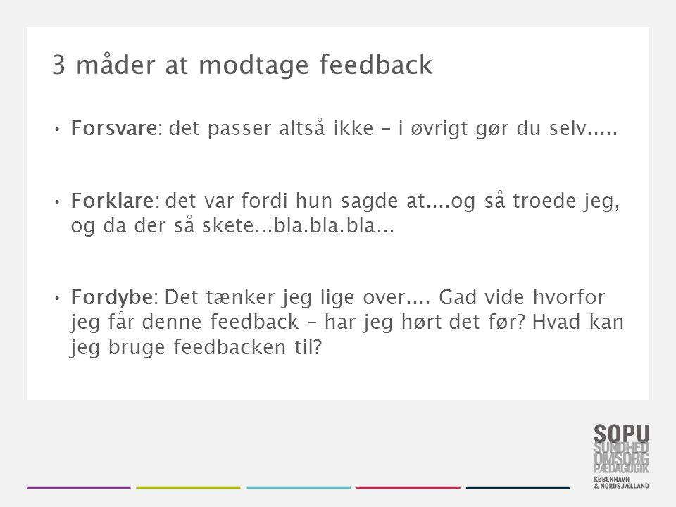 Tekstslide med bullets Brug 'Forøge / Formindske indryk' for at skifte mellem de forskellige niveauer 3 måder at modtage feedback Forsvare: det passer altså ikke – i øvrigt gør du selv.....