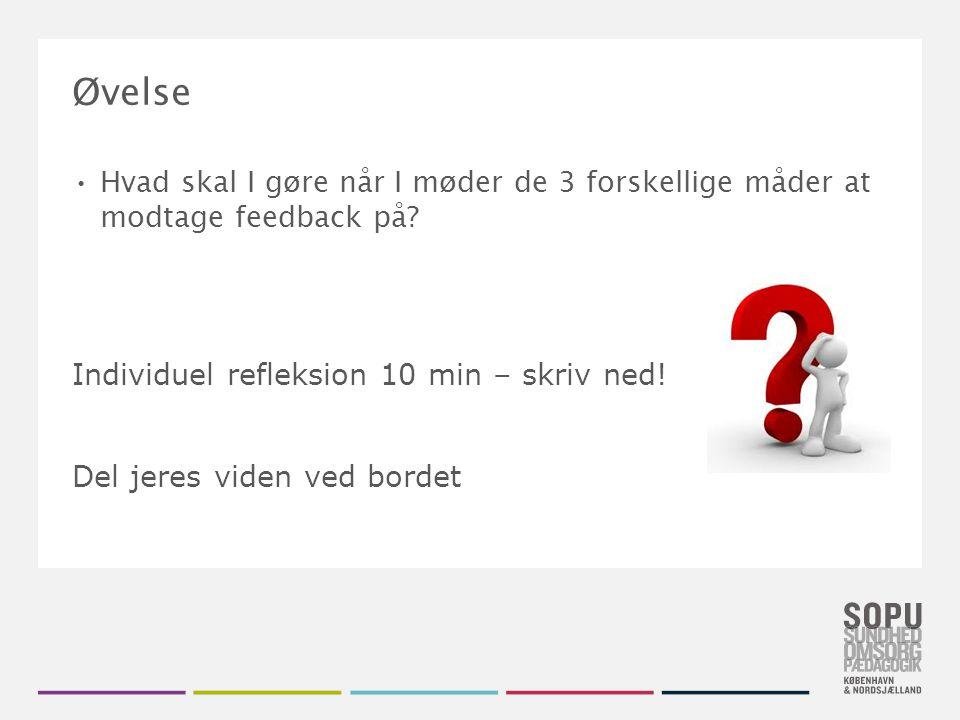 Tekstslide med bullets Brug 'Forøge / Formindske indryk' for at skifte mellem de forskellige niveauer Øvelse Hvad skal I gøre når I møder de 3 forskellige måder at modtage feedback på.