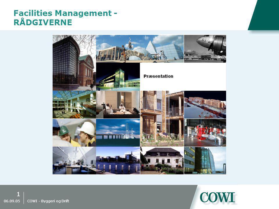 1 06.09.05 COWI - Byggeri og Drift Facilities Management - RÅDGIVERNE