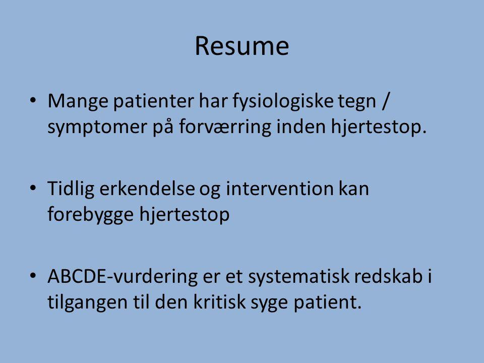 Resume Mange patienter har fysiologiske tegn / symptomer på forværring inden hjertestop.