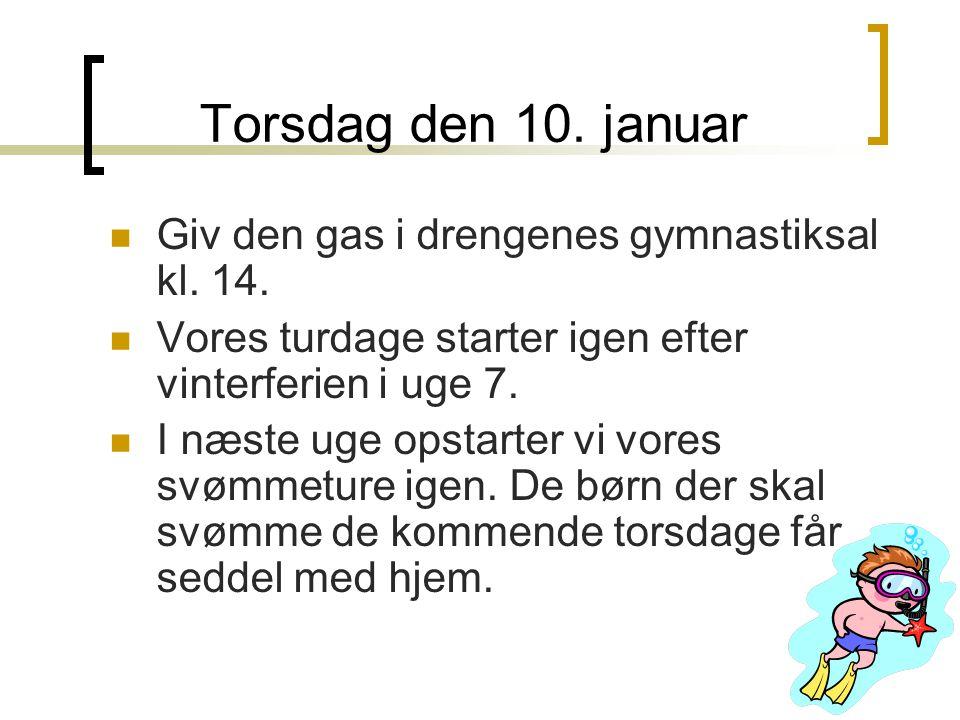 Torsdag den 10. januar Giv den gas i drengenes gymnastiksal kl.
