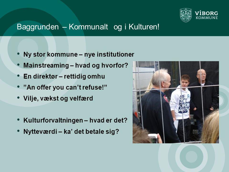 Baggrunden – Kommunalt og i Kulturen.