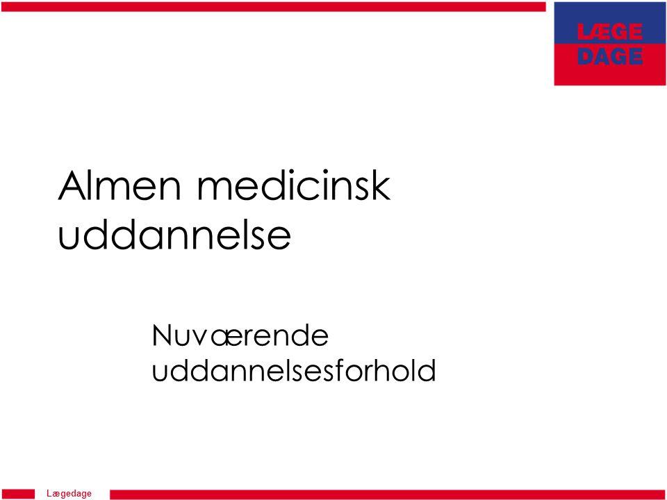 Lægedage Almen medicinsk uddannelse Nuværende uddannelsesforhold