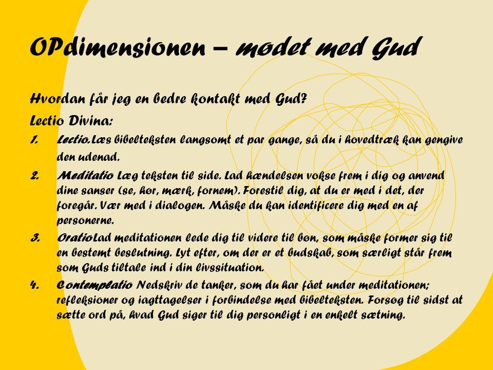 OPdimensionen – mødet med Gud Hvordan får jeg en bedre kontakt med Gud.