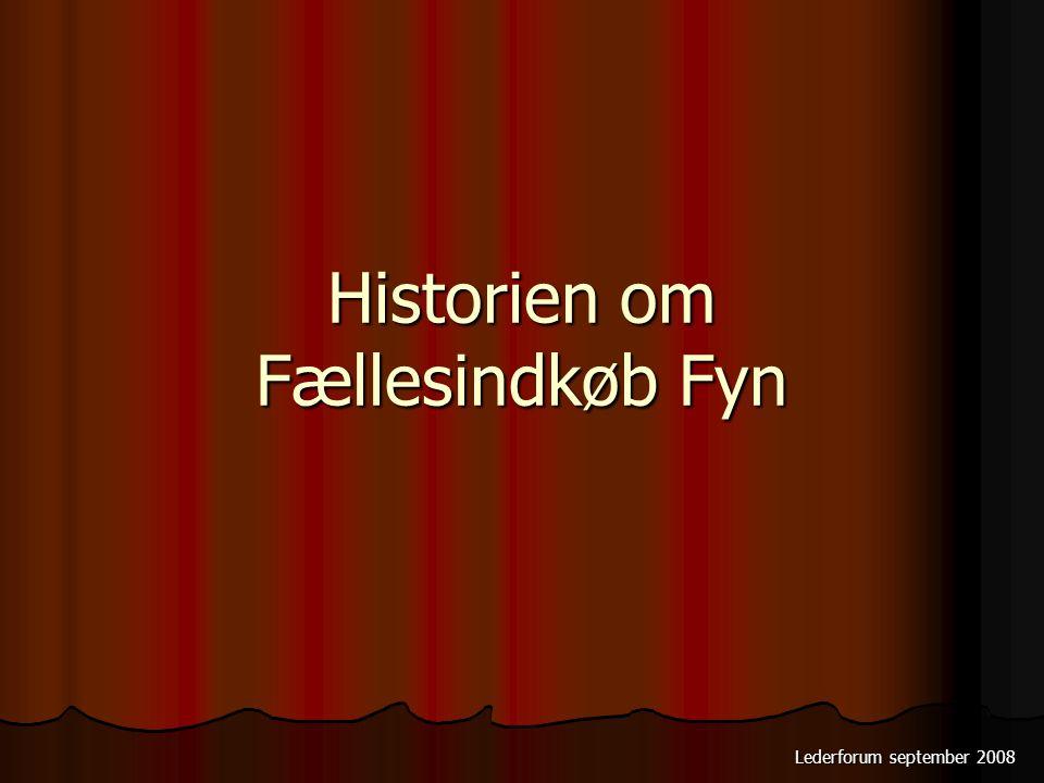 Historien om Fællesindkøb Fyn Lederforum september 2008