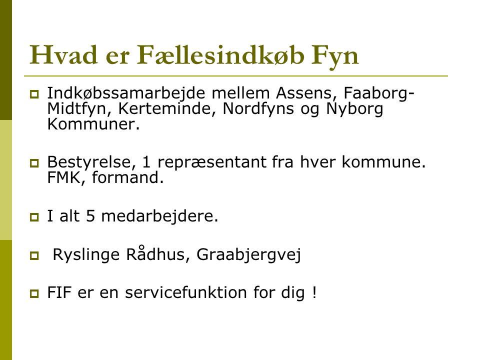 Hvad er Fællesindkøb Fyn  Indkøbssamarbejde mellem Assens, Faaborg- Midtfyn, Kerteminde, Nordfyns og Nyborg Kommuner.
