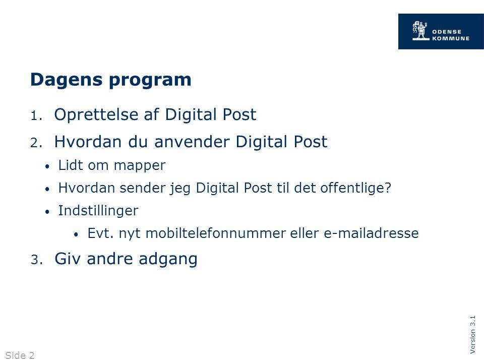 Version 3.1 Dagens program 1. Oprettelse af Digital Post 2.