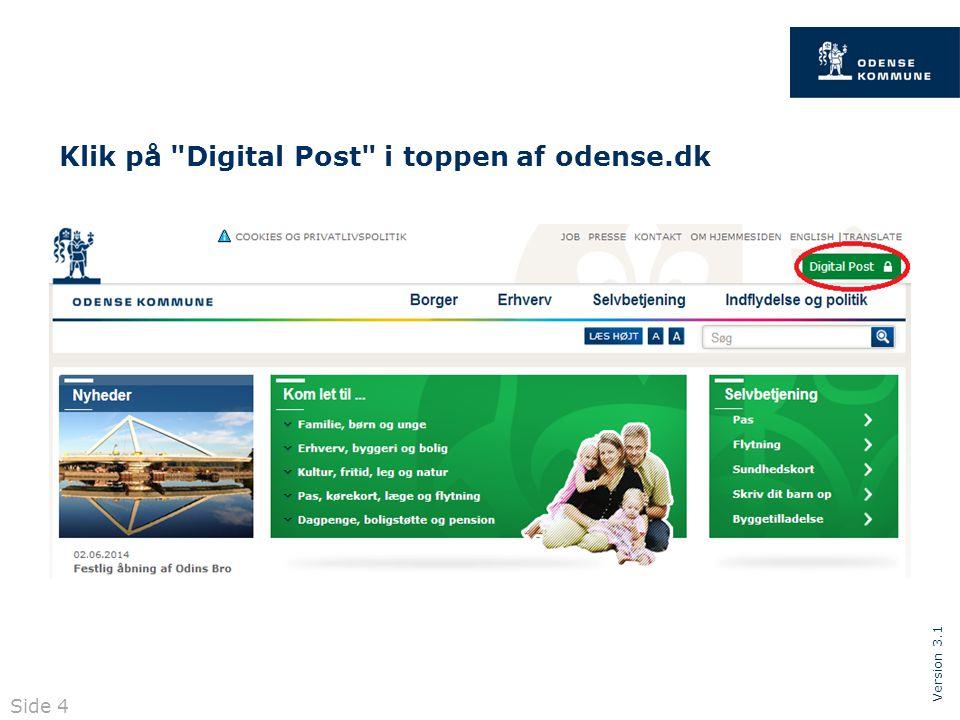 Version 3.1 Klik på Digital Post i toppen af odense.dk Side 4