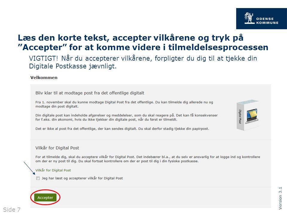 Version 3.1 Læs den korte tekst, accepter vilkårene og tryk på Accepter for at komme videre i tilmeldelsesprocessen VIGTIGT.