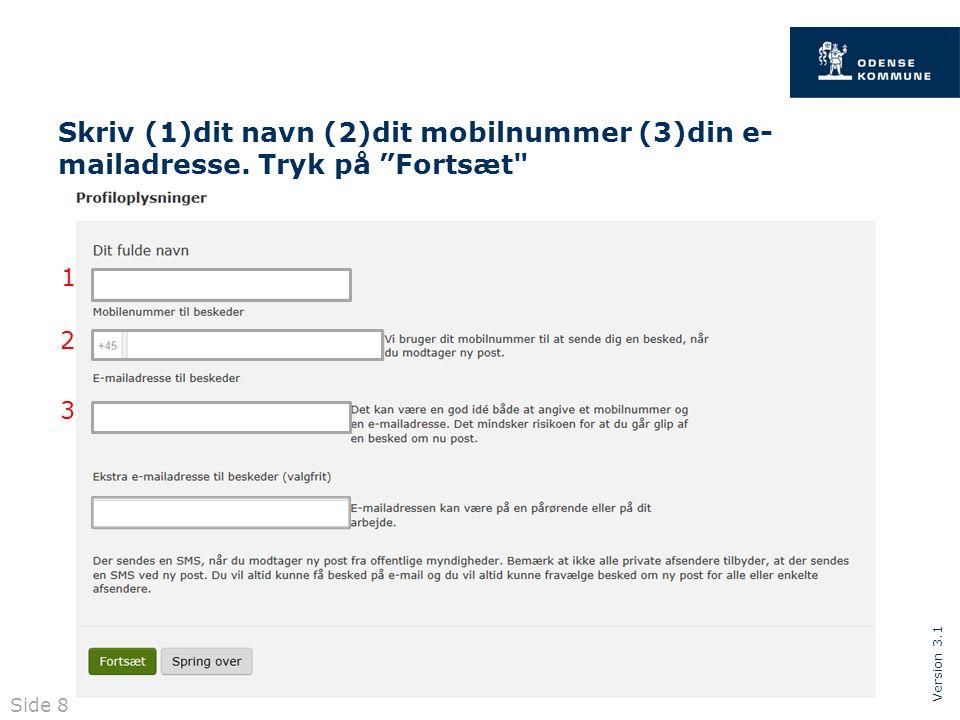 Version 3.1 Skriv (1)dit navn (2)dit mobilnummer (3)din e- mailadresse.