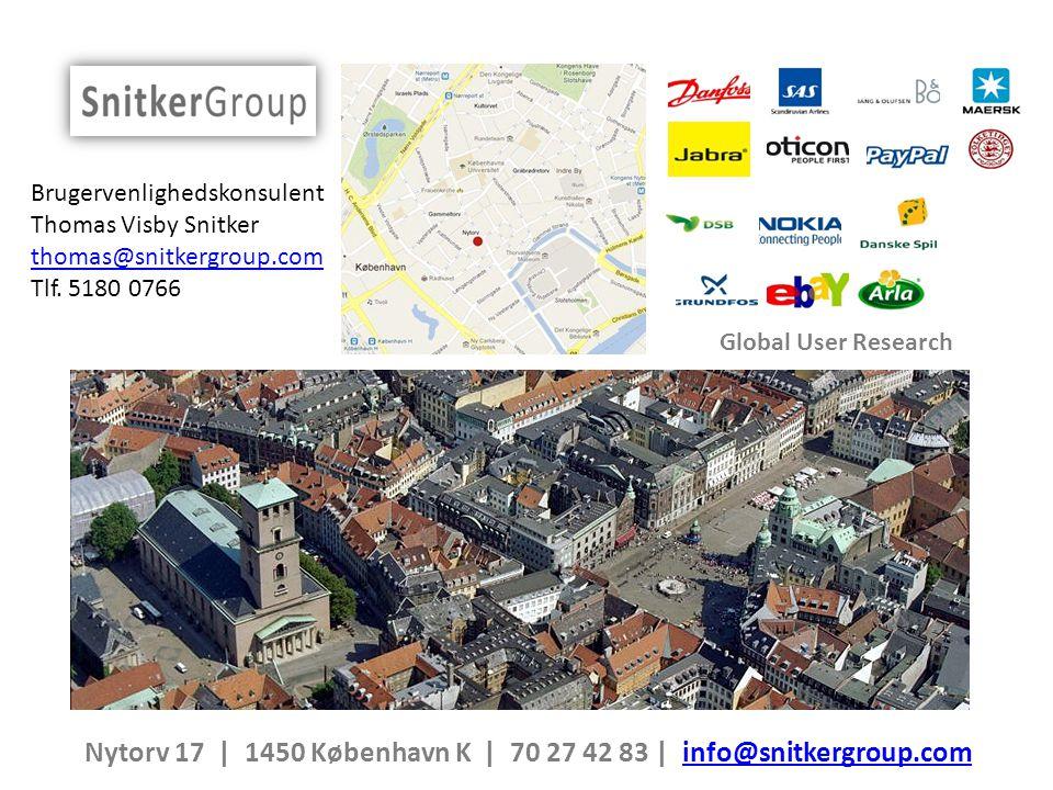 Global User Research Nytorv 17 | 1450 København K | 70 27 42 83 | info@snitkergroup.com info@snitkergroup.com Brugervenlighedskonsulent Thomas Visby Snitker thomas@snitkergroup.com Tlf.