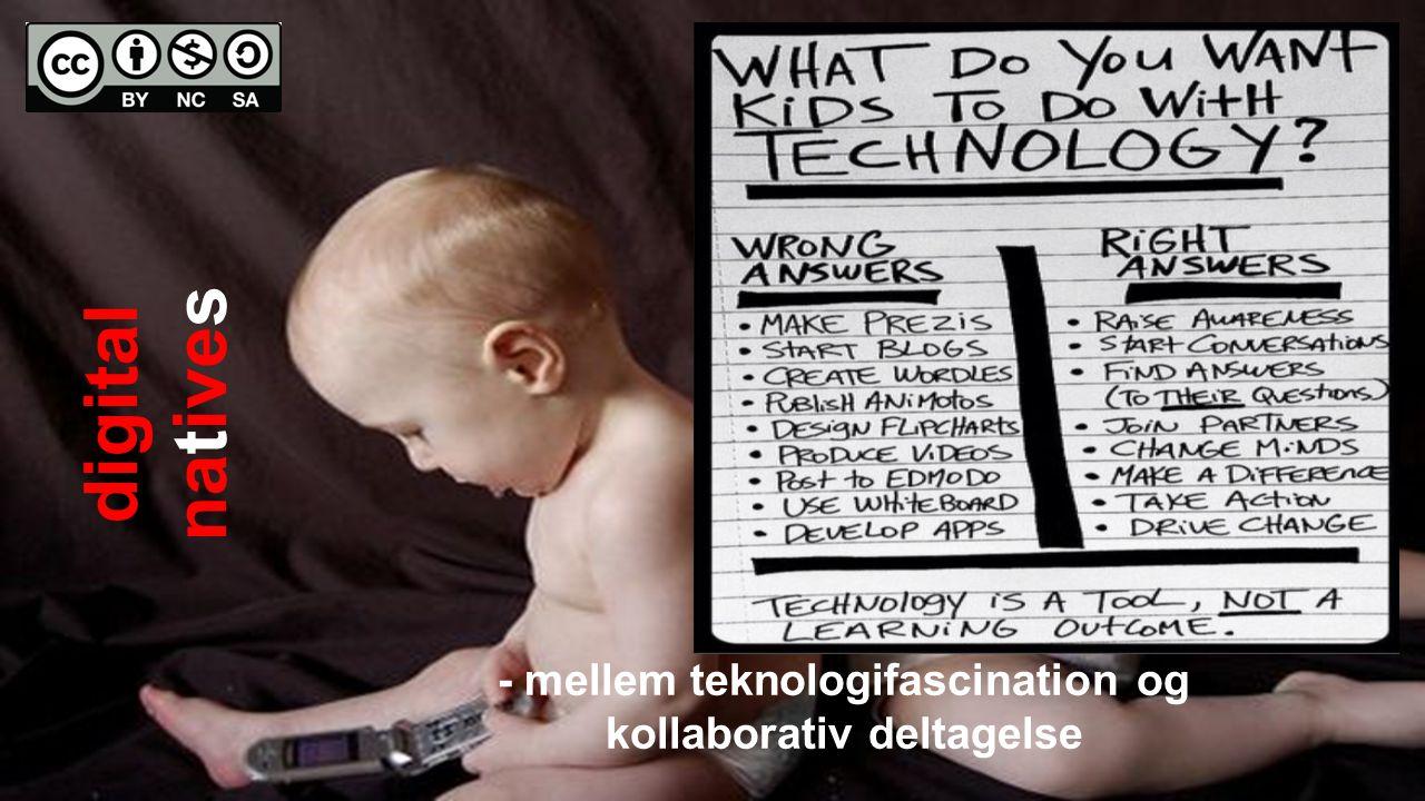 digital natives - mellem teknologifascination og kollaborativ deltagelse
