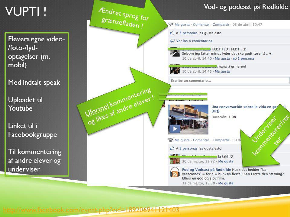 VUPTI . Ændret sprog for grænsefladen . Uformel kommentering og likes af andre elever .