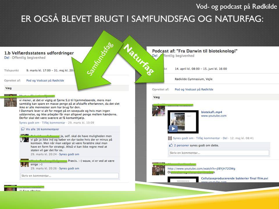 ER OGSÅ BLEVET BRUGT I SAMFUNDSFAG OG NATURFAG: Naturfag Vod- og podcast på Rødkilde Samfundsfag