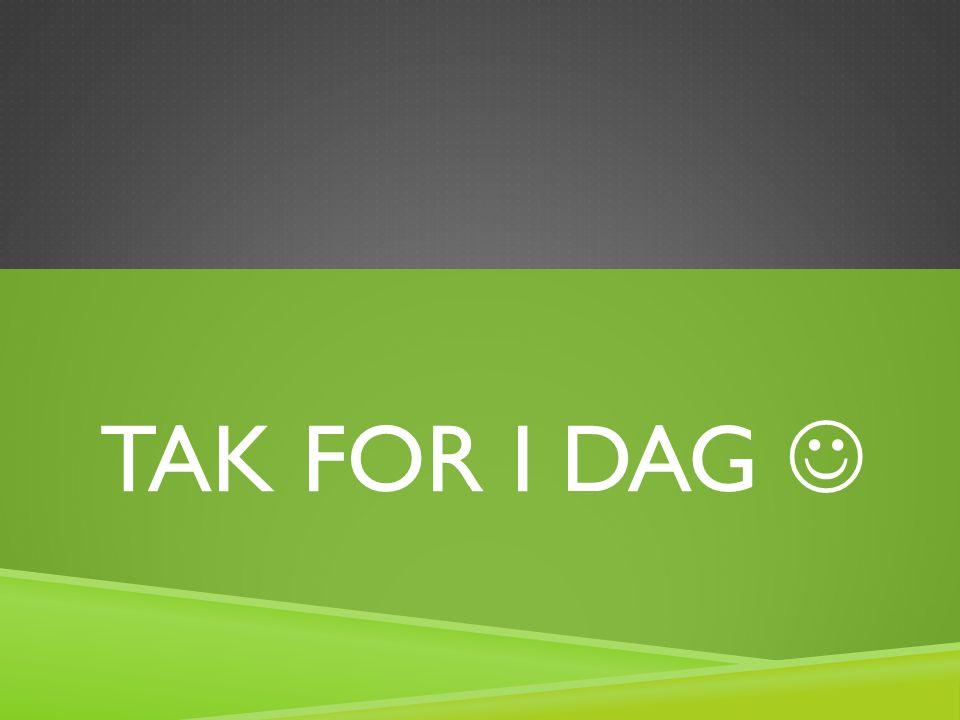 TAK FOR I DAG