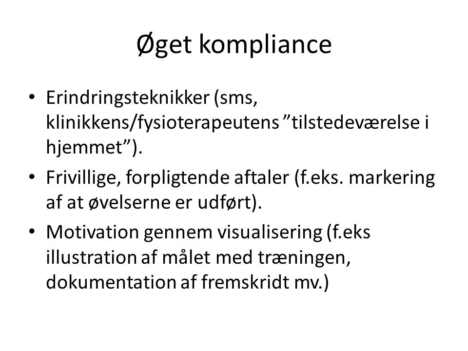 Øget kompliance Erindringsteknikker (sms, klinikkens/fysioterapeutens tilstedeværelse i hjemmet ).