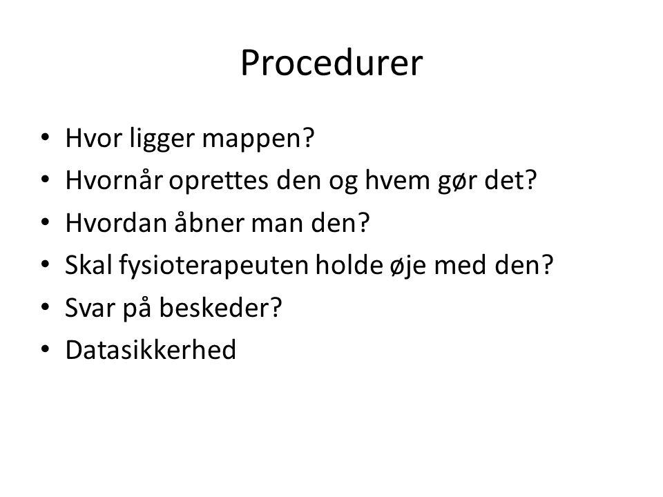 Procedurer Hvor ligger mappen. Hvornår oprettes den og hvem gør det.