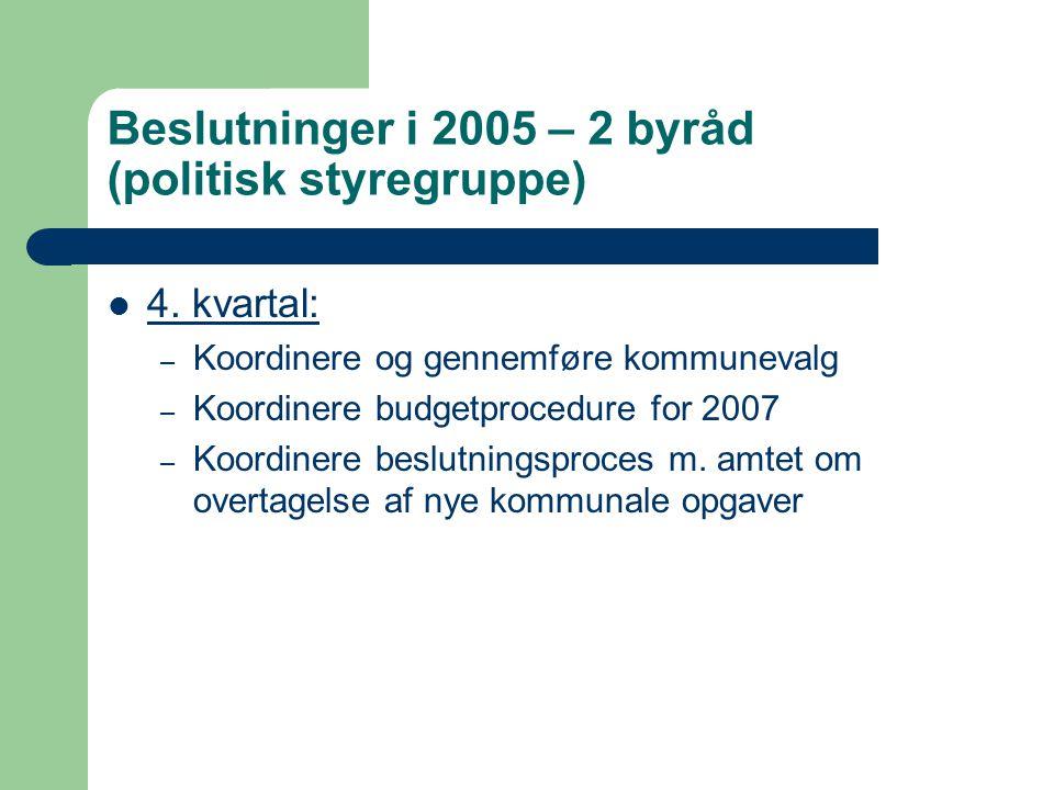 Beslutninger i 2005 – 2 byråd (politisk styregruppe) 4.