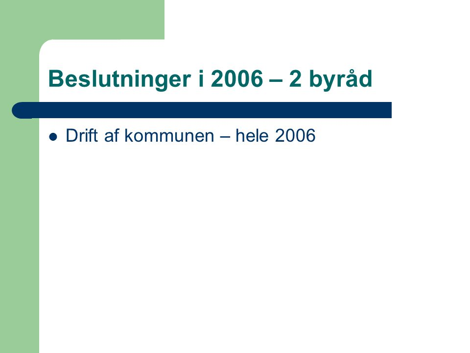 Beslutninger i 2006 – 2 byråd Drift af kommunen – hele 2006
