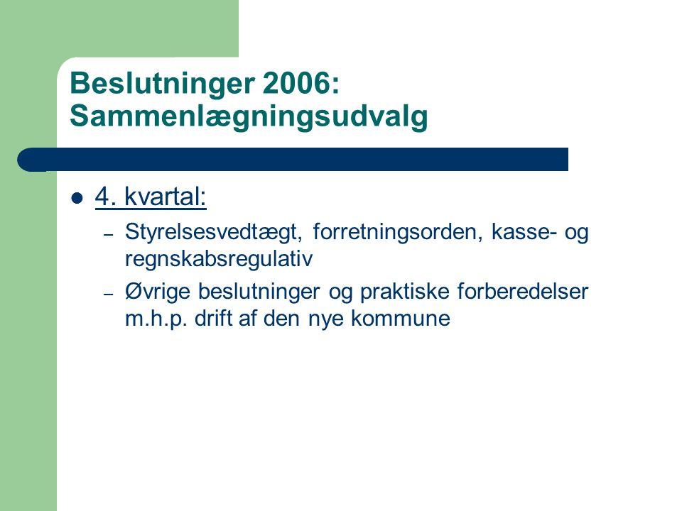 Beslutninger 2006: Sammenlægningsudvalg 4.