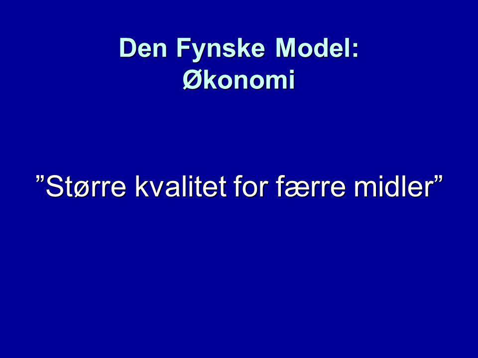 Den Fynske Model: Økonomi Større kvalitet for færre midler