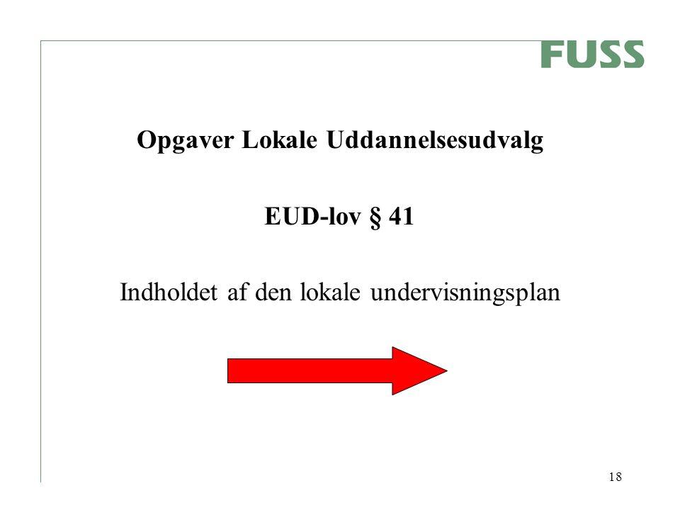18 Opgaver Lokale Uddannelsesudvalg EUD-lov § 41 Indholdet af den lokale undervisningsplan