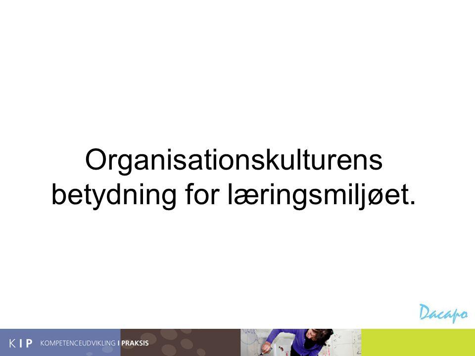 Organisationskulturens betydning for læringsmiljøet.