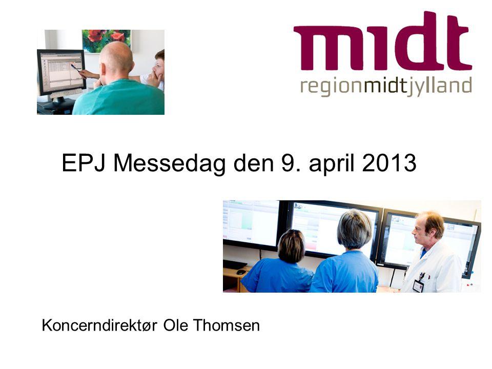 EPJ Messedag den 9. april 2013 Koncerndirektør Ole Thomsen